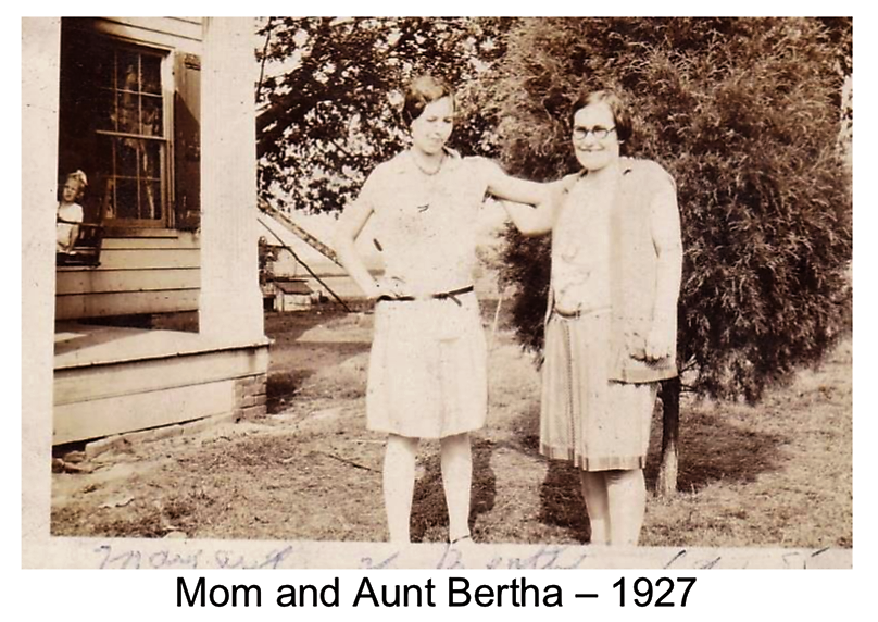 Mom (Margaret) and Aunt Bertha 1927